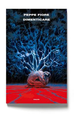 dal 12 settembre è in libreria Dimenticare, il nuovo romanzo di Peppe Fiore (Einaudi)