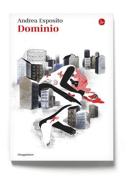 Dominio (Il Saggiatore) di Andrea Esposito