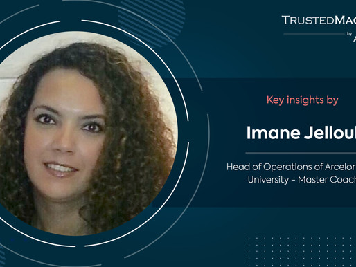 Q&A with Imane Jelloul, Head of Operations of ArcelorMittal University - Master Coach