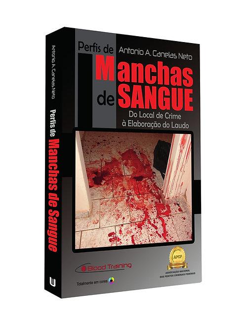 Livro Perfis de Manchas de Sangue- Do Local de Crime à Elaboração do Laudo.