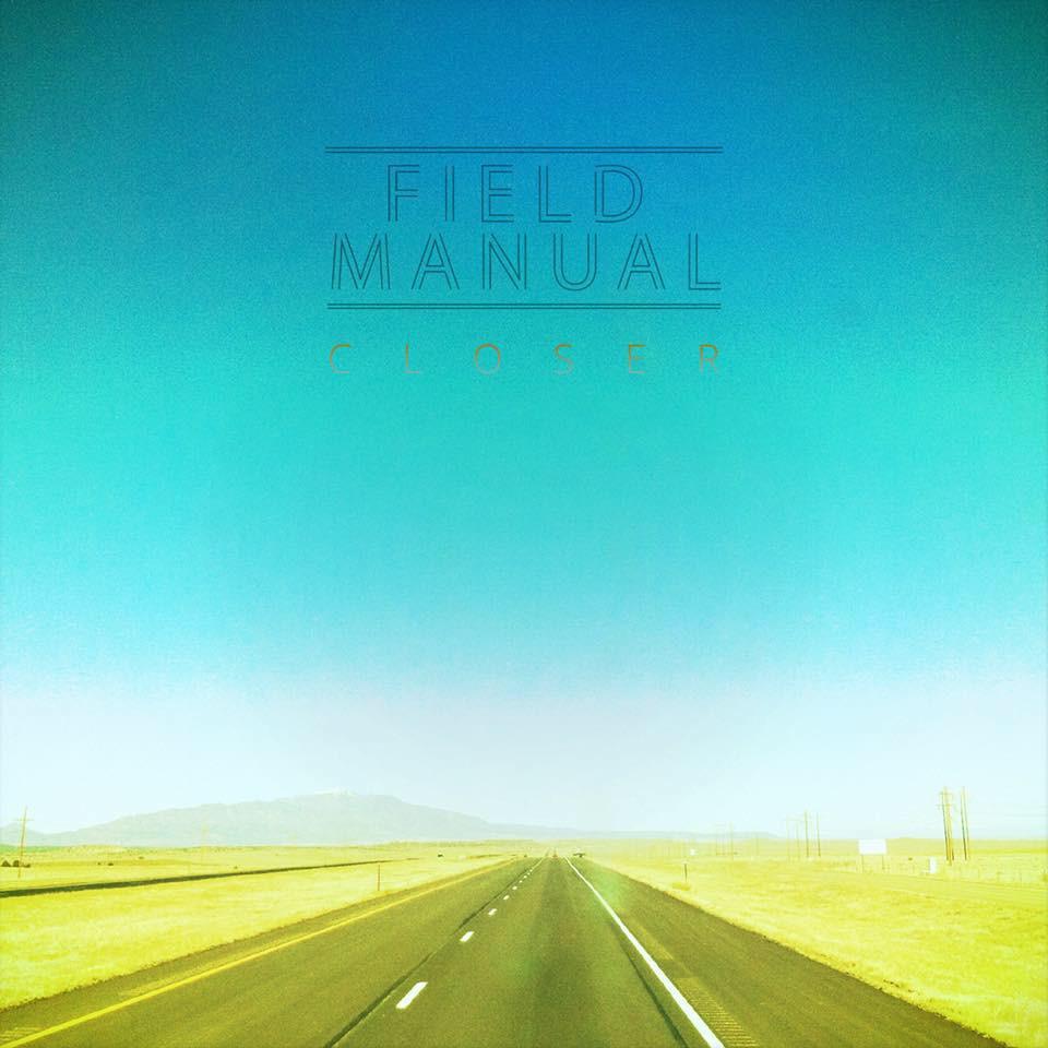 "Field Manual's single ""Closer"""