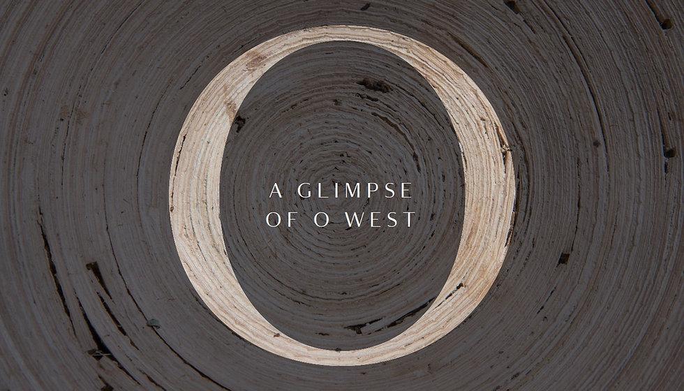 A Glimpse of O West