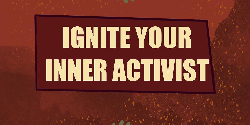 Ignite your inner activist