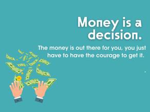 Money is a decision