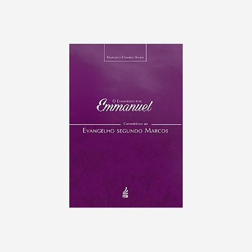 O Evangelho por Emmanuel - segundo Marcos