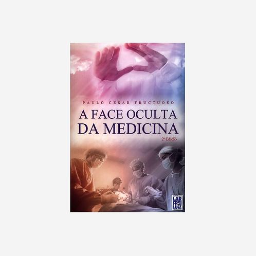 A Face Oculta da Medicina