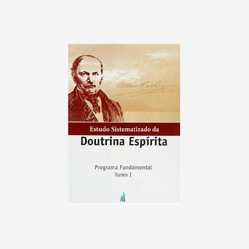 Estudo Sistematizado da Doutrina Espírita  - Tomo 1