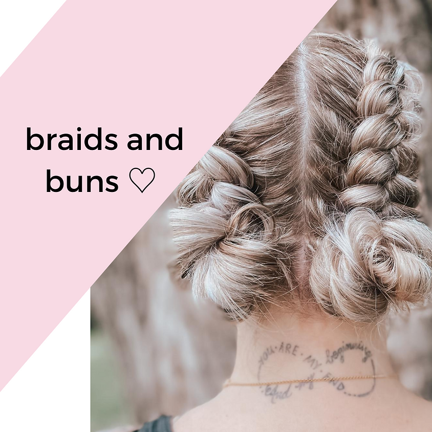 *SOLD OUT* braids and buns  ♡