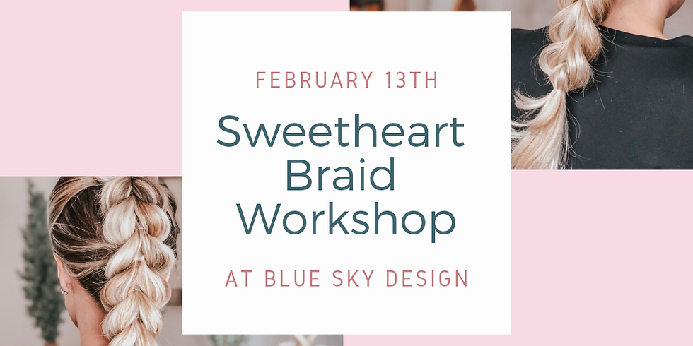 The Sweetheart Braid Workshop