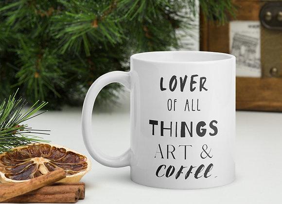 """""""Lover Of All Things Art"""" Mug"""