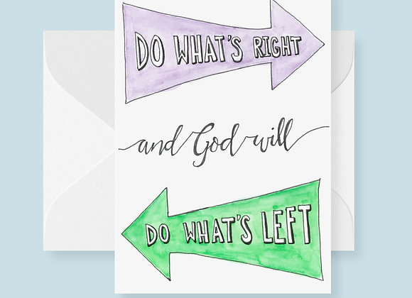 Do Whats Right/God Will Do What's Left