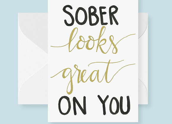 Sober Looks Great on You