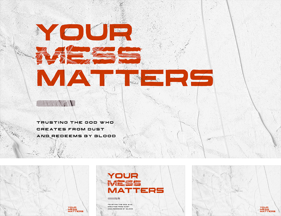 Sermon Series: Your Mess Matte