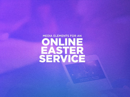 Media for an Online Easter Service