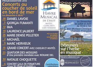 Notre programmation 2015 Les Dimanches cet été c'est au Havre Musical de l'Islet à l'Isl