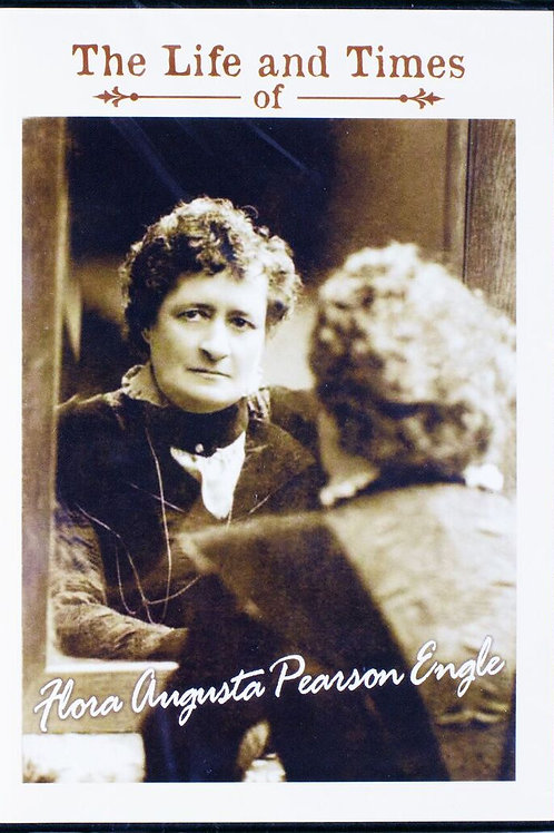 Life and Times of Flora Augusta Pearson Engle, DVD
