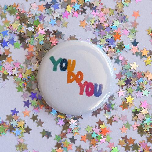 You Do You Button