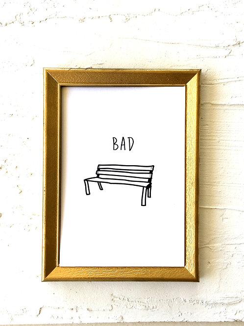 Bad Bench Art Print