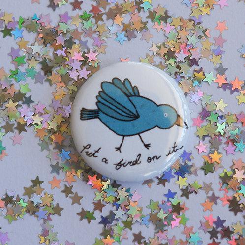 Put a Bird on It Button