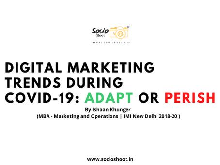 Digital Marketing trends during COVID-19: Adapt or Perish
