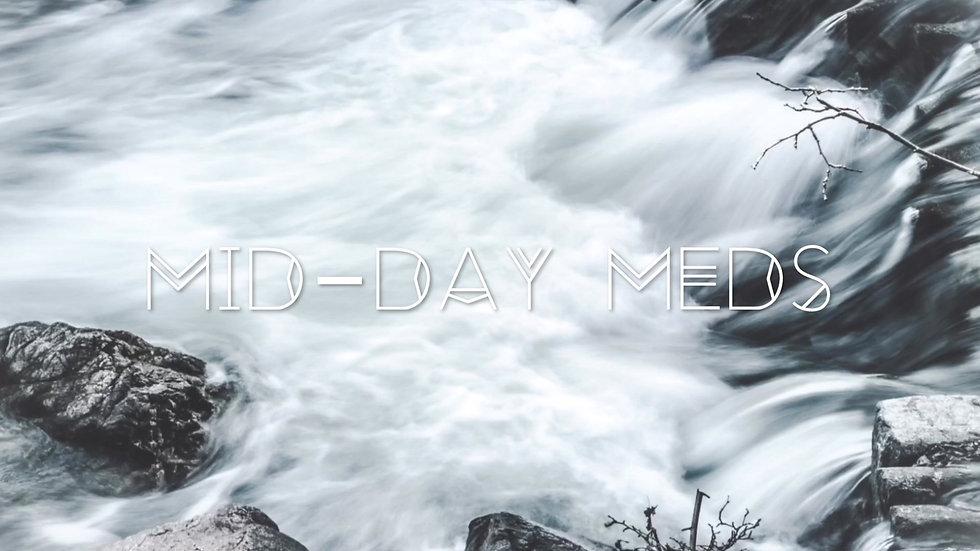 Mid-day Meds