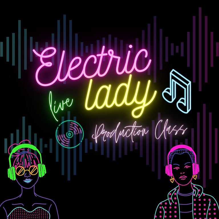 Electric Lady Production Class