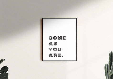 Come As You Are Wall Art - Digital Download