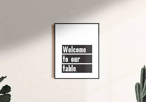Welcome To Our Table Wall Art - Digital Download
