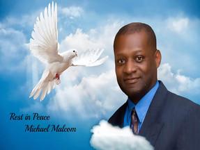 Celebrating the life of.....Michael Malcom