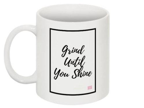 Grind Until You Shine