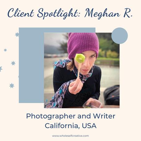 Client Spotlight: Meghan R.