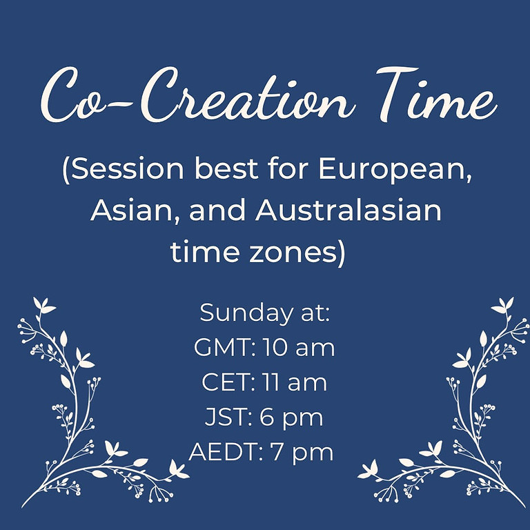 Co-Creation Time Sunday, June 27, 2021  (Check Full Schedule for Date & Time)