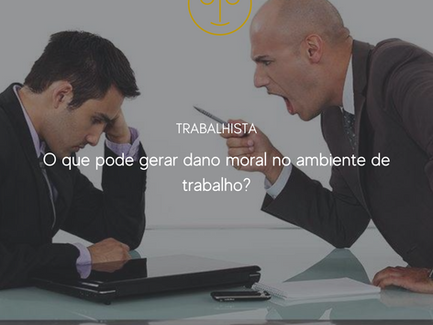 O que gera dano moral no ambiente de trabalho?