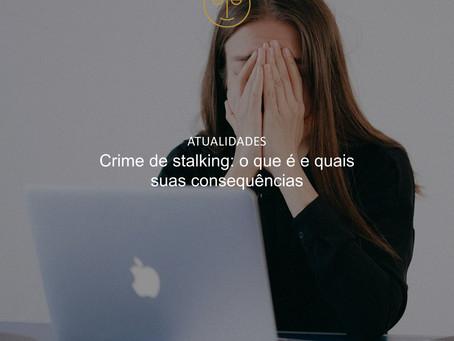 Crime de stalking: o que é e quais suas consequências