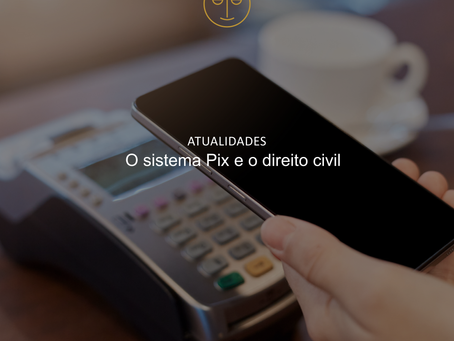 O sistema Pix e o Direito Civil