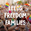 Leeds Freedom Families update - March 2021