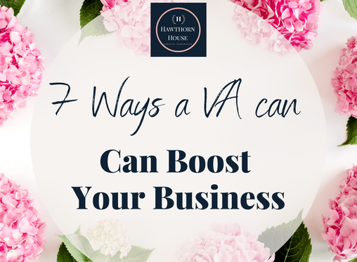 7 ways a Creative Virtual Assistant can boost your business