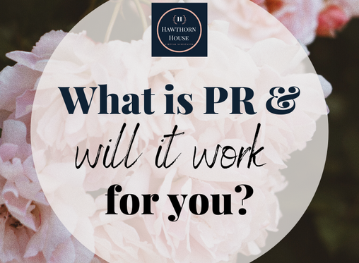 PR 101: What is PR and will it work for you?