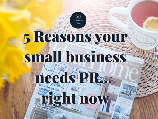 5 Reasons Why You NEED PR Right Now...