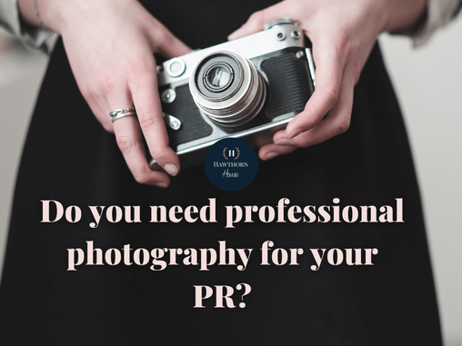 Do you really need professional photography for PR?