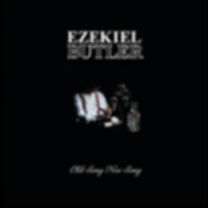 Ezekiel-Butler-Old-Song-New-Song-ALMBUM