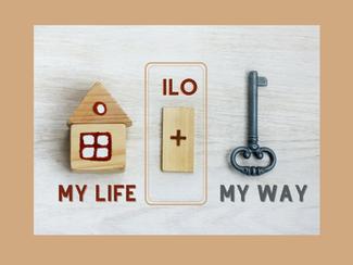 MY LIFE, MY WAY - INDIVIDUAL LIVING OPTIONS (ILO)