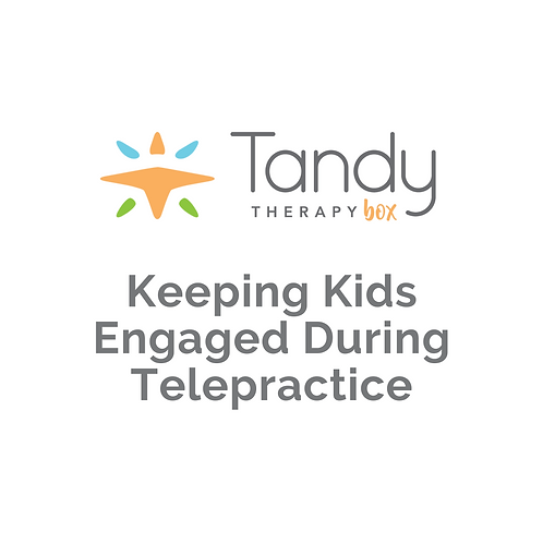 Keeping Kids Engaged During Telepractice
