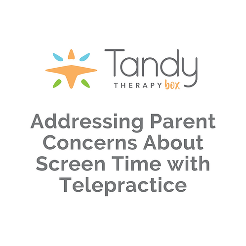 Addressing Parent Concerns About Screen Time with Telepractice