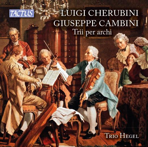 LUIGI CHERUBINI e GIUSEPPE CAMBINI Trii per archi CD TACTUS