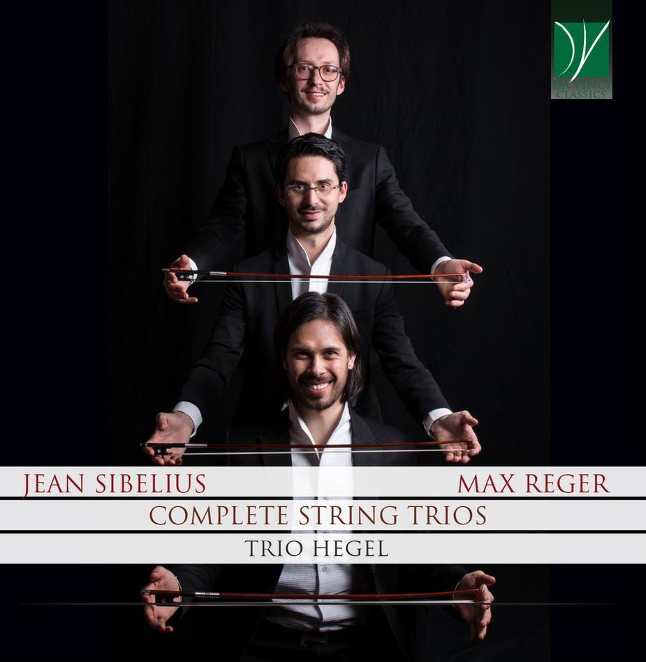 JEAN SIBELIUS and MAX REGER COMPLETE STRING TRIOS - 2018