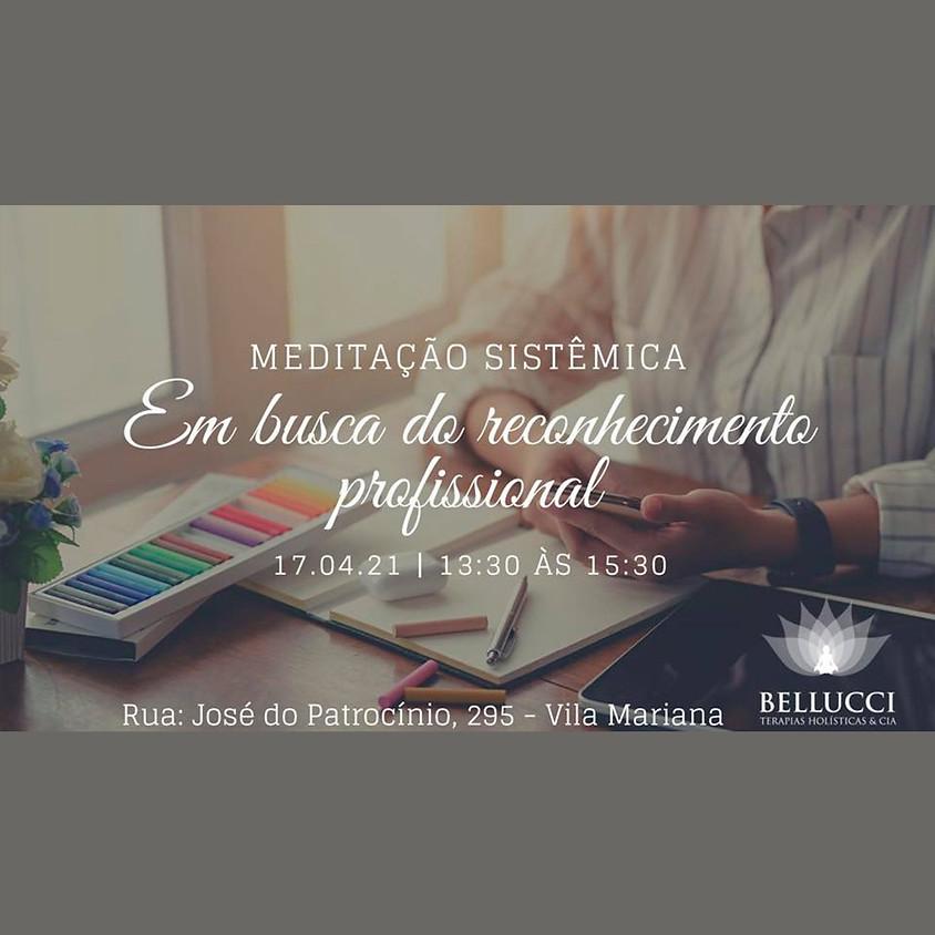 Meditação Sistêmica:  Em busca do Reconhecimento Profissional