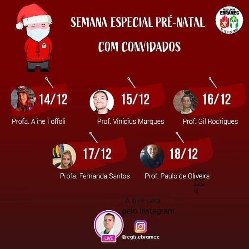 Lives Temáticas Especiais: Semana Especial Pré - Natal Com Convidados