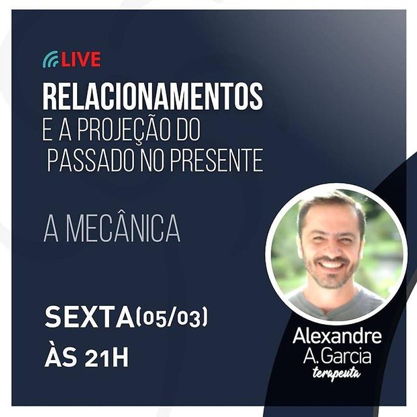 Live: Relacionamentos e a Projeção do Passado no Presente - A MECÂNICA