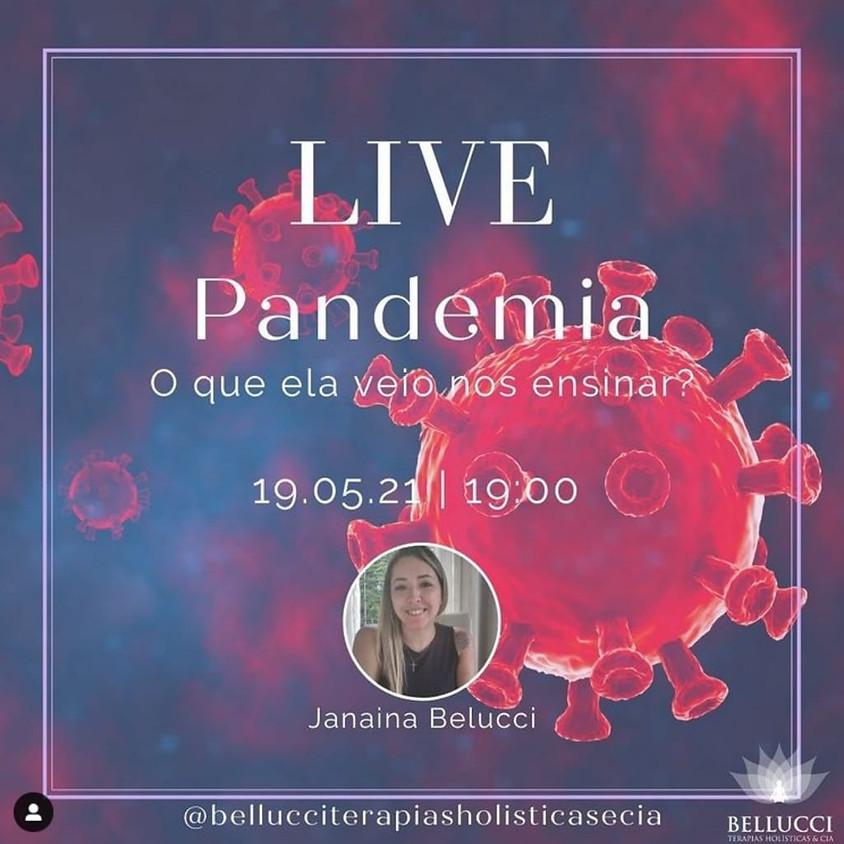 Live: Pandemia. O que ela veio nos ensinar?